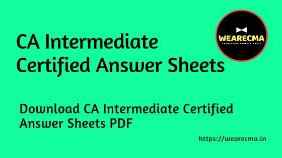 CA Intermediate Certified Answer Sheets PDF Download