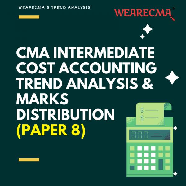 cma intermediate cost accounting trend analysis